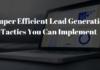 7 Super Efficient Lead Generation Tactics You Can Implement