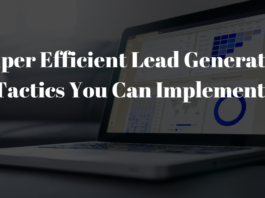 7 Super Efficient Lead Generation Tactics You Can Implement